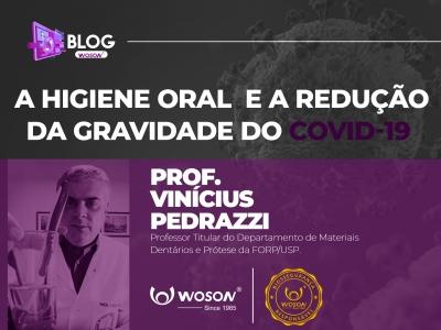 A Higiene Oral e a  Redução da Gravidade do  Covid-19